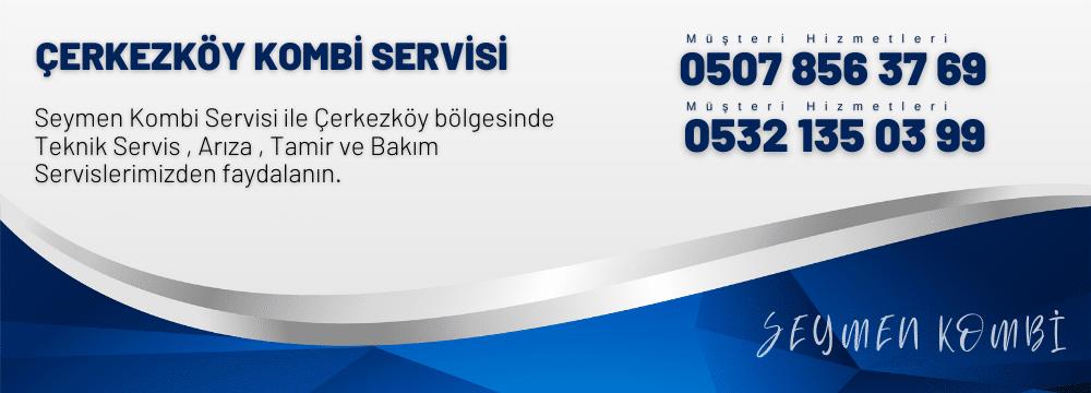 Çerkezköy tronic Kombi Servisi